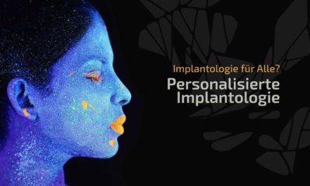 Die personalisierte Implantologie im Fokus