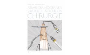 Buchtipp: Atlas der modernen zahnerhaltenden Chirurgie