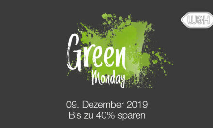 "W & H: Super Aktionen am ""Green Monday""!"