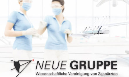 """""""NEUE GRUPPE"""" unterstreicht verantwortungsvolle Zahnmedizin und guten Infektionsschutz"""