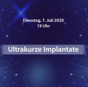 Ultrakurze Implantate