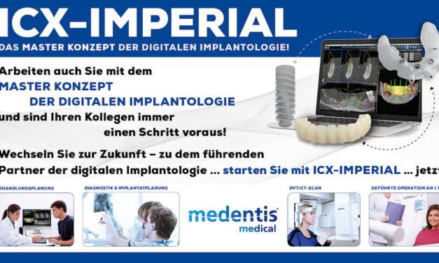 ICX-IMPERIAL: Das MASTER KONZEPT der digitalen Implantologie