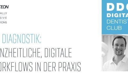 3D Diagnostik: Ganzheitliche, digitale Workflows in der Praxis