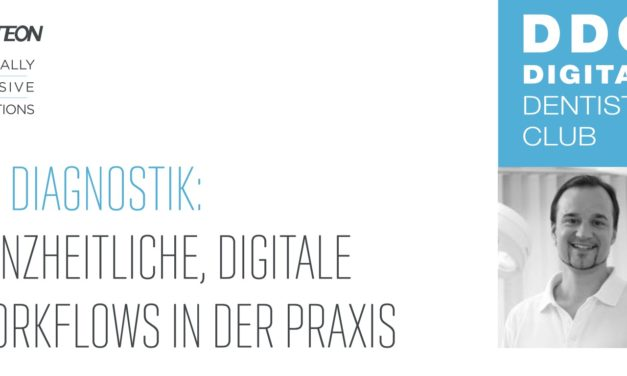 3D Diagnostik: Ganzheitliche, digitale Workflows in der Praxis