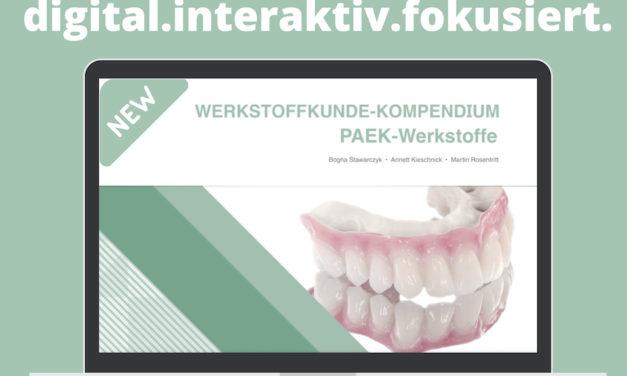 PAEK-Werkstoffe (PEEK, PEKK, AKP) in der Zahnmedizin. Jetzt im digitalen Werkstoffkunde-Kompendium