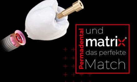 PERMADENTAL und matrix – optimaler Match für die Zahnarztpraxis