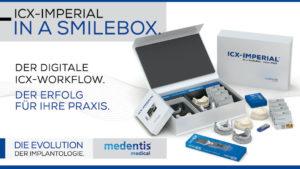 ICX-IMPERIAL IN A SMILEBOX: Nächster Schritt in der Evolution der Implantologie.