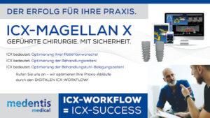 medentis medical: Der digitale Workflow ist mit ICX-MAGELLAN X Realität!