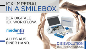 medentis medical: ICX-IMPERIAL – IN A SMILEBOX: Das Master-Konzept für alle Indikationen